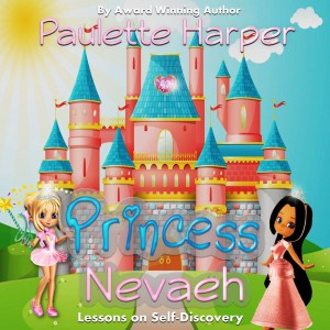 Princess Nevaeh: Lesson on Self Discovery