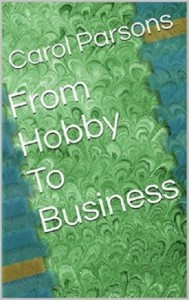 From Hobby to Business