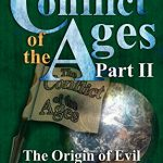 The Conflict of the Ages Teacher Edition II: The Origin of Evil in the World that Was