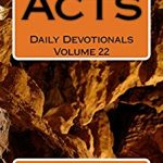 Acts: Daily Devotionals Volume 22