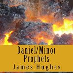 Daniel; Minor Prophets: Daily Devotionals Volume 17