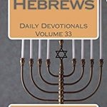 Hebrews: Daily Devotionals Volume 33