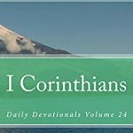 I Corinthians: Daily Devotionals Volume 24