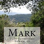 Mark: Daily Devotionals Volume 19