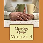 Marriage Quips Volume 4