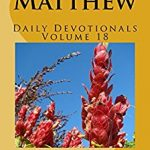 Matthew: Daily Devotionals Volume 18