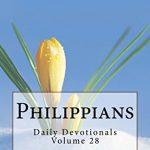 Philippians: Daily Devotionals Volume 28