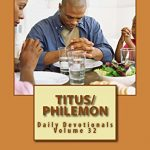 Titus, Philemon: Daily Devotionals Volu7me 32