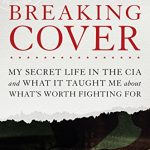 Breaking Cover: My Secret Life in the CIA