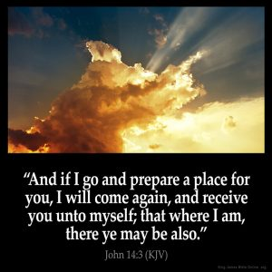 And if I go and prepare a place for you