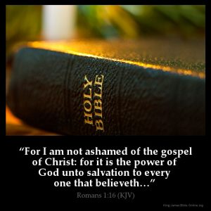 For I am not ashamed of the gospel of Christ