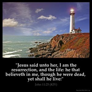 Jesus said unto her I am the resurrection and the life