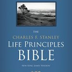 NKJV The Charles F Stanley Life Principles Bible