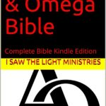 The Alpha and Omega Bible Complete Bible Kindle Edition