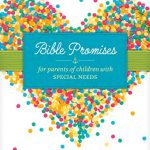 Bible Promises for Parents of Children with Special Needs