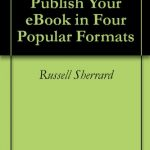 Five Steps to Publish Your eBook in Four Popular Formats