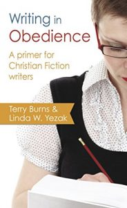 Writing in Obedience - A Primer for Christian Fiction Writers (Writing With Excellence)