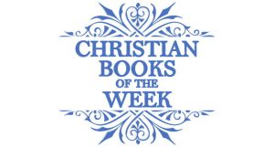 Christian Books of the Week