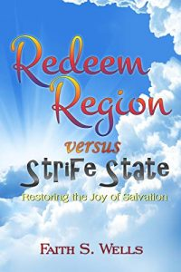 Redeem Region versus Strife State: Restoring the Joy of Salvation