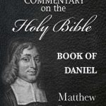 Matthew Poole's Commentary on the Holy Bible - Book of Daniel