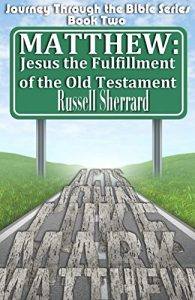 Matthew: Jesus: The Fulfilment of the Old Testament