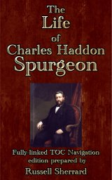 The Life of Charles Haddon Spurgeon